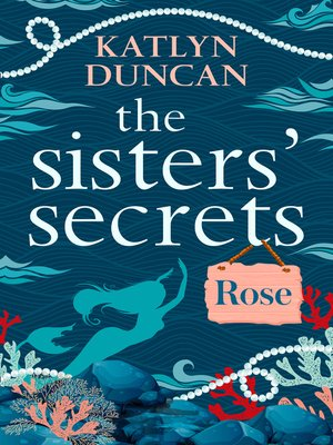 cover image of The Sisters' Secrets: Rose